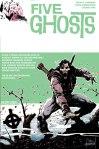 Five Ghosts Volume 3 Monsters & Menkite44Five Ghosts Volume 3 Monsters & MenFive Ghosts1Five Ghosts2FiveGhosts_16-1
