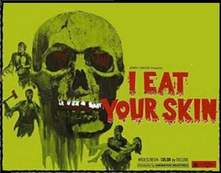 I Eat Your Skin 3