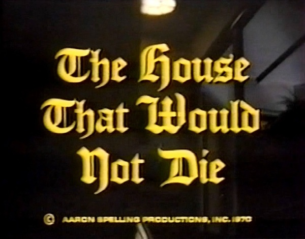 The House That Would Not Die 1